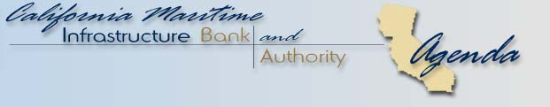 Meeting agenda for the California Maritime Infrastructure Bank and California Maritime Infrastructure Authority
